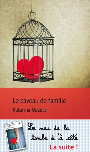 Couv Le caveau de famille de Katarina Mazetti