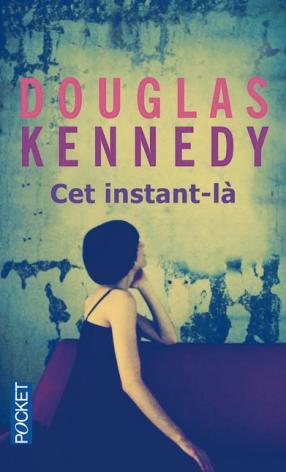 Couveture Cet instant-là de Douglas Kennedy